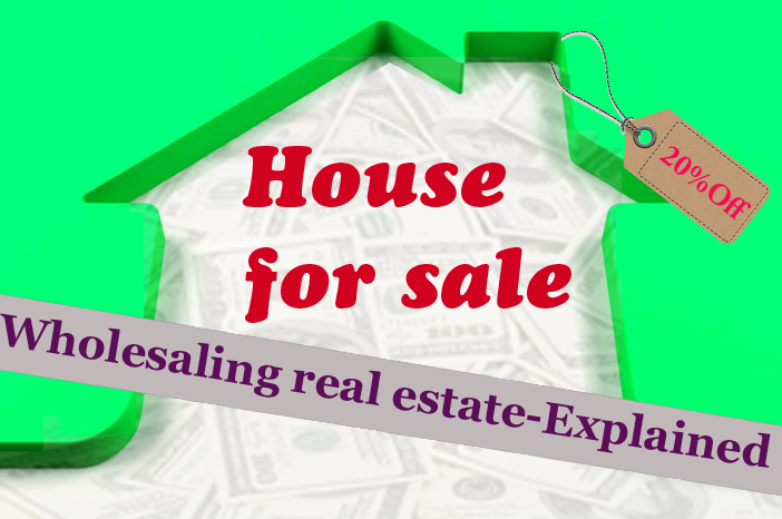 Wholesaling real estate explained